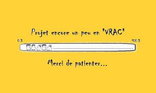 """Projet encore un peu en """"VRAC"""""""