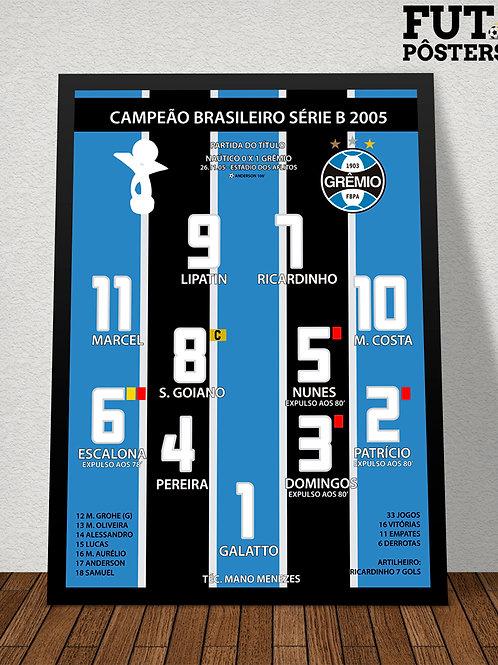 Pôster Grêmio Campeão Brasileiro Série B 2005 - 29,7 x 42 cm (A3)