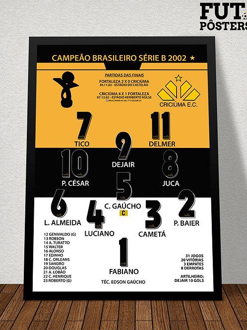 Pôster Criciúma Campeão Brasileiro Série B 2002 - 29,7 x 42 cm (A3)