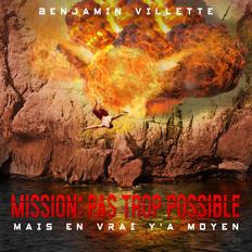 MISSION : PAS TROP POSSIBLE