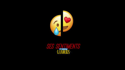 Landers - Ses sentiments
