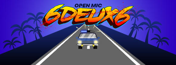 OPEN MIC 6DEUX6