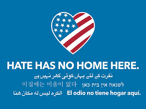 Hate Has No Home Here HHNHH Corrugated Plastic Lawn Yard Sign with Step Stake