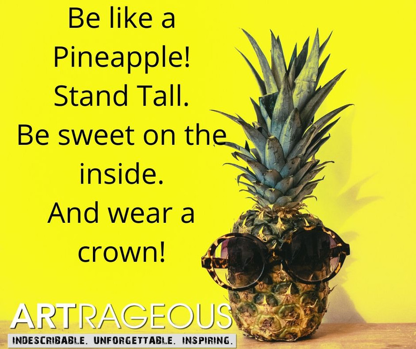 Be like a Pineapple! Stand Tall