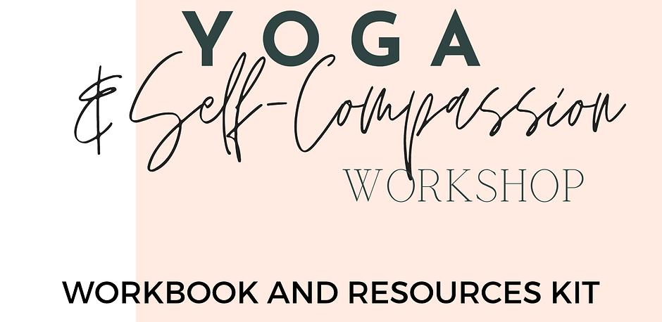 Yoga and Self-Compassion Workbook