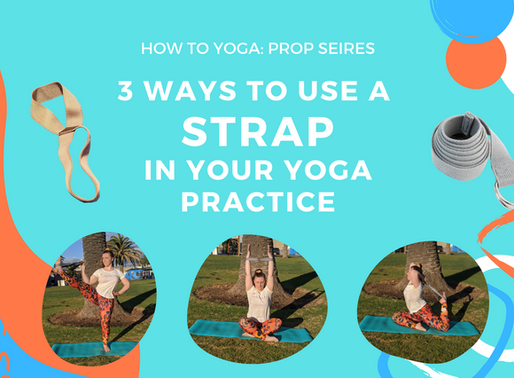 3 Ways to Use a Strap in your Yoga Practice