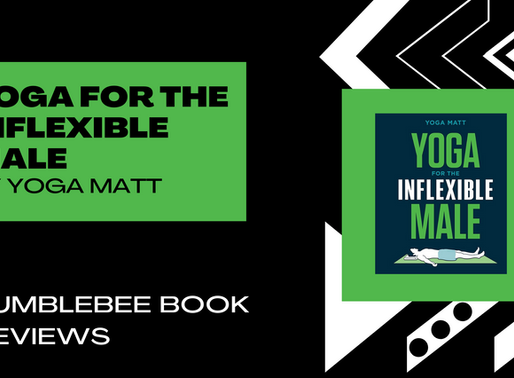 Yoga for the Inflexible Male by Yoga Matt | Bumblebee Book Reviews