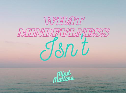 What Mindfulness Isn't