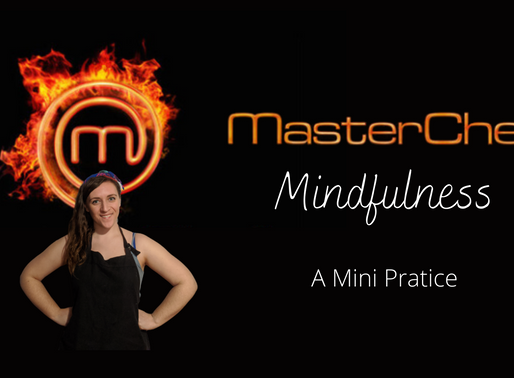 MasterChef Mindfulness: A Mini Practice