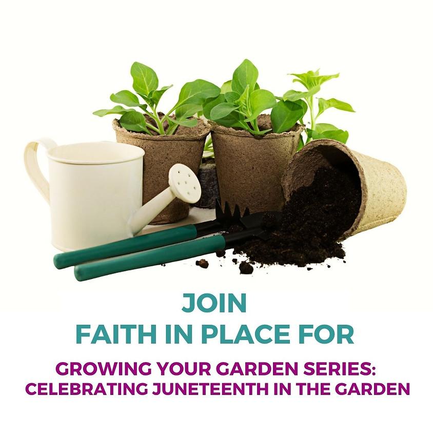 Growing Your Garden Series:  Celebrating Juneteenth in the Garden