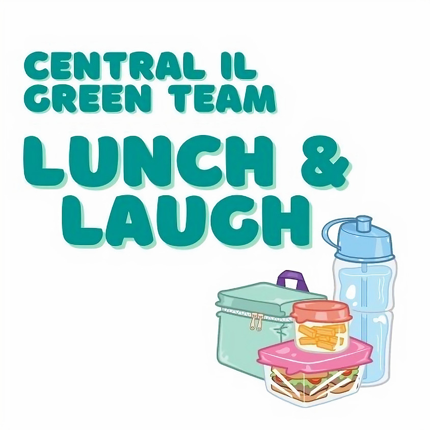 Central Illinois Green Team Lunch and Laugh
