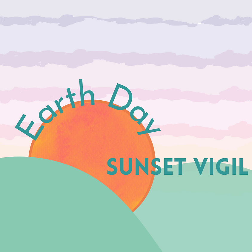 Earth Day Sunset Vigil