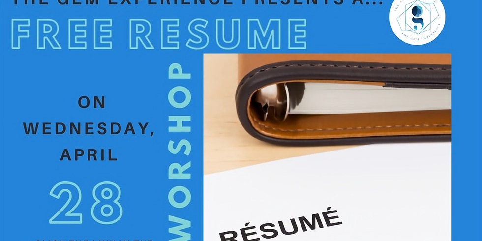 The Gem Experience: Resume Writing Workshop