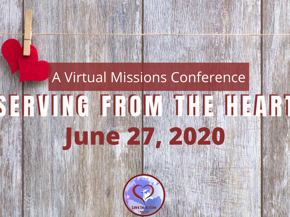 Serving From The Heart Missions Conference