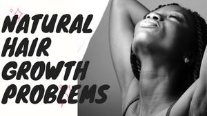 Naural Hair Growth Problems