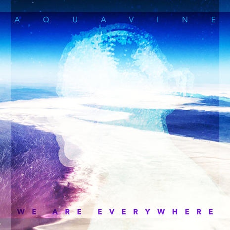 AQUAVINE - We Are Everywhere