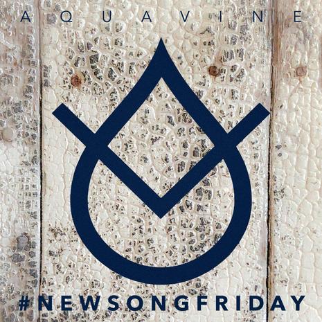 AQUAVINE - #newsongfriday