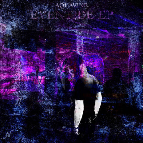 AQUAVINE - EVENTIDE EP