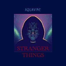 AQUAVINE - Stranger Things