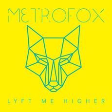 Metrofox - Lyft Me Higher