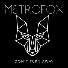 Metrofox - Don't Turn Away