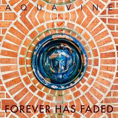 AQUAVINE - Forever Has Faded