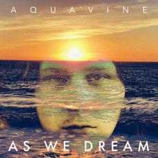 AQUAVINE - As We Dream