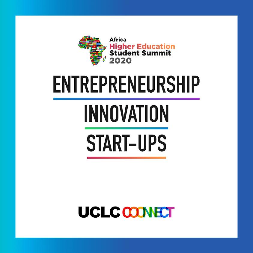 Africa Higher Education Student Summit: Entrepreneurship, Innovation & Startupon Start-Up & Entrepreneurship