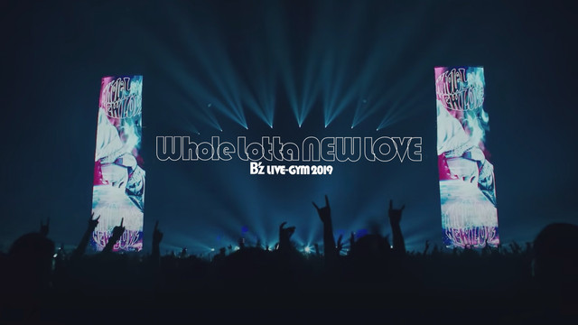 B'z / LIVE-GYM 2019 -Whole Lotta NEW LOVE-