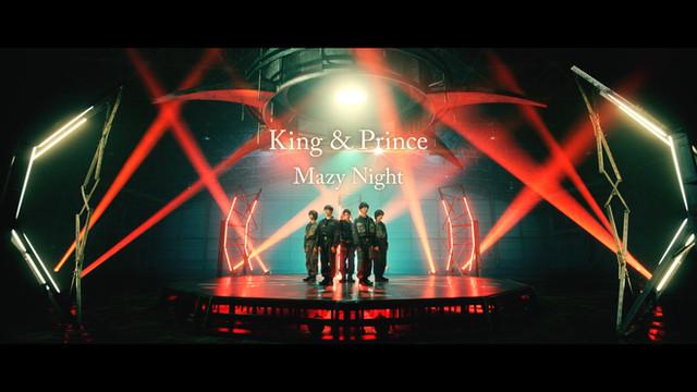 King & Prince / Mazy Night MV
