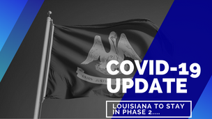 Louisiana will remain in the current modified Phase 2 until March 3rd