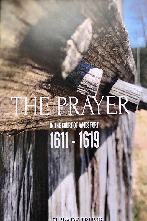 The Prayer: In the Court of James Fort 1611-1619