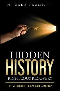 Hidden History Righteous Recovery: From the Birthplace of America
