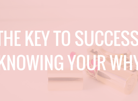 The Key to Success: Knowing your why!