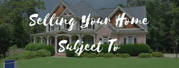 Selling Your Home Subject to