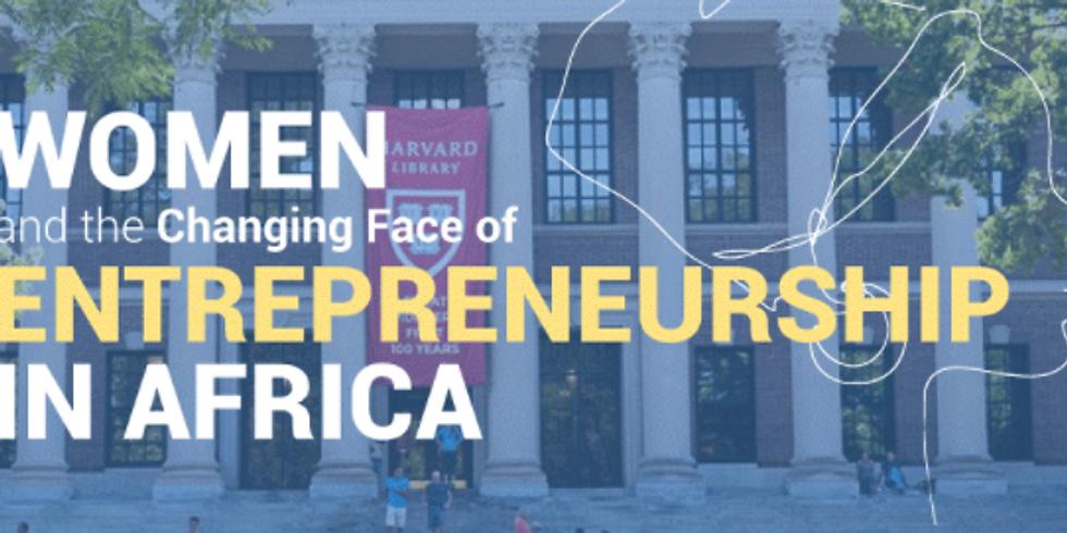 Women & The Changing Face of Entrepreneurship in Africa | Harvard U.