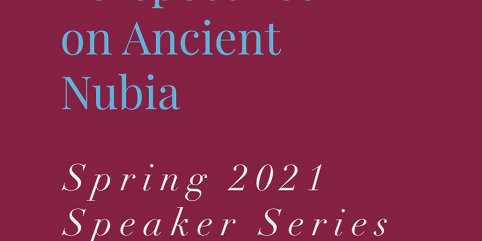 New Perspectives on Ancient Nubia Series | UC Berkeley