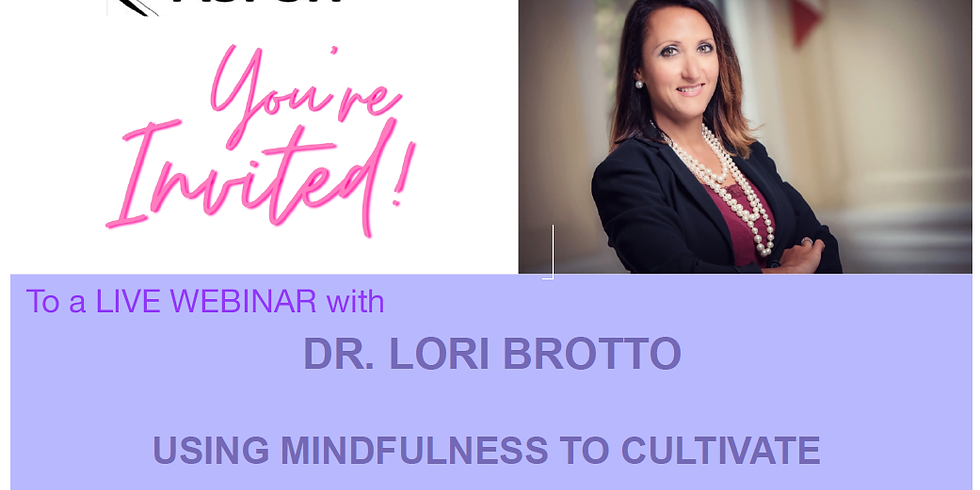 ASPSH Presents, Free Webinar with Dr. Lori Brotto: Using Mindfulness to Cultivate Sexual Desire