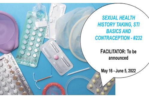 SEXUAL HEALTH HISTORY TAKING, STI BASICS AND CONTRACEPTION