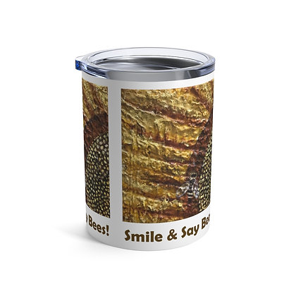 Tumbler 10oz with Lid - Smile & Say Bees!