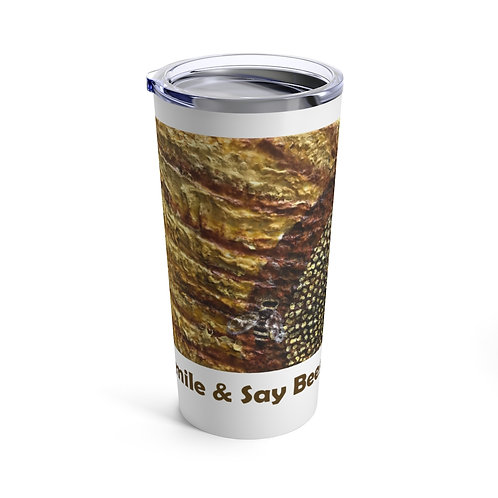 Tumbler 20oz with Lid - Smile & Say Bees!