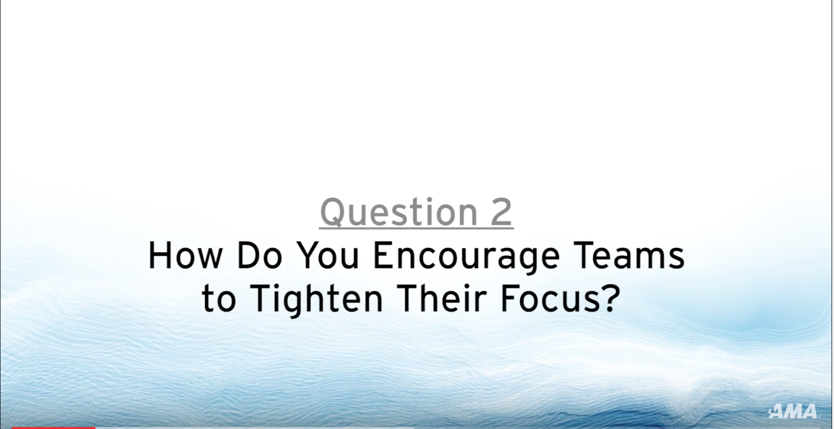 How do you Encourage Teams to Focus