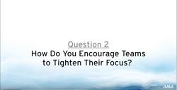 How do you Encourage Teams to Focus