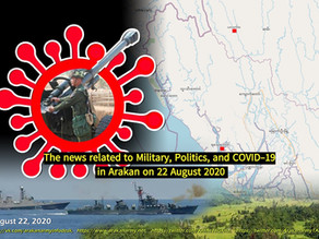 The news related to Military, Politics, and COVID-19 in Arakan on 22 August 2020