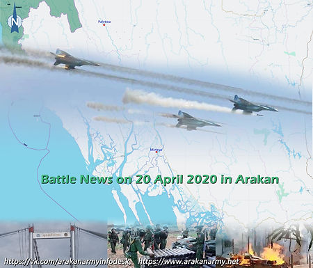 Battle News on 20 April 2020 in Arakan