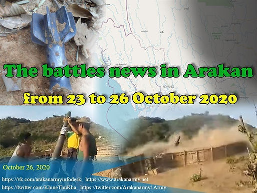 The battles news in Arakan from 23 to 26 October 2020