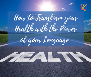 How to Transform your Health with the Power of your Language
