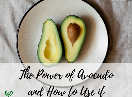 The Power of Avocado and How to Use it