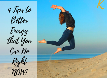 4 Tips to Better Energy that You can do right NOW!
