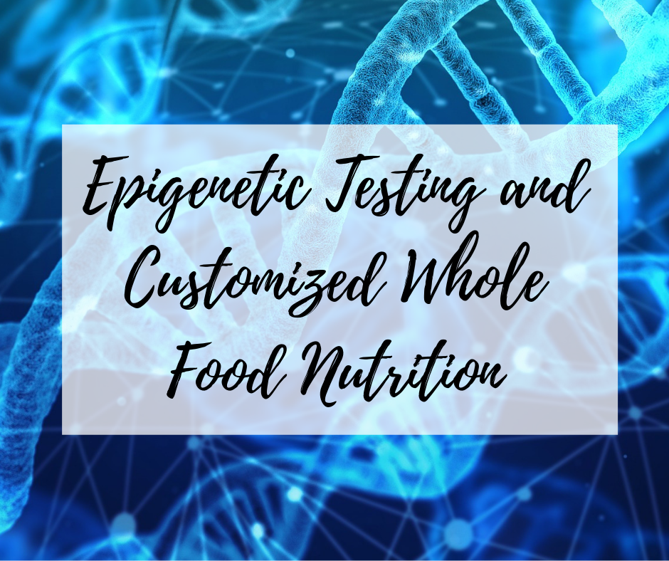 Epigenetic Testing and customized nutrition